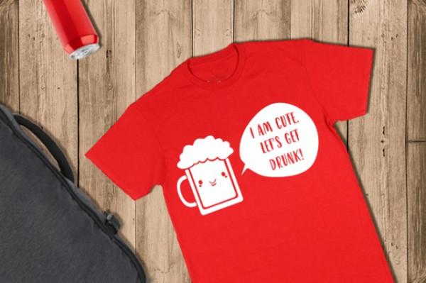 Imprimeu tricou I AM CUTE. LET'S GET DRUNK