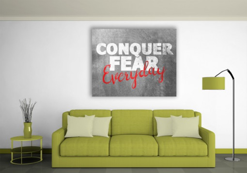 Tablou canvas motivational - Conquer Fear