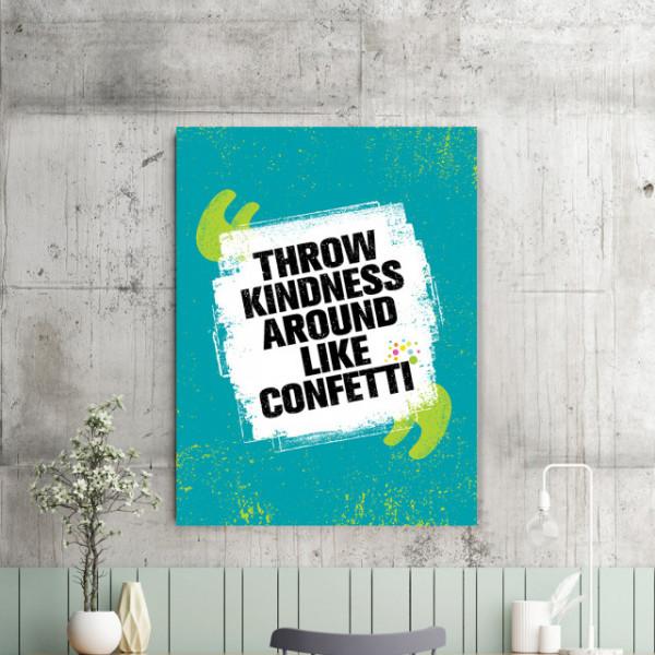 Tablou motivational - Throw kindness around
