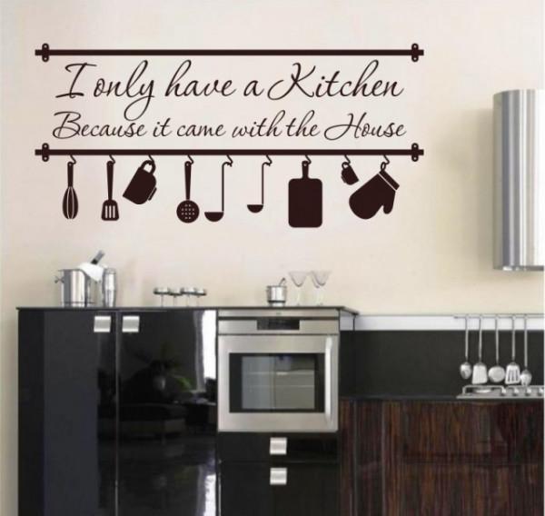 Sticker De Perete I Only Have A Kitchen