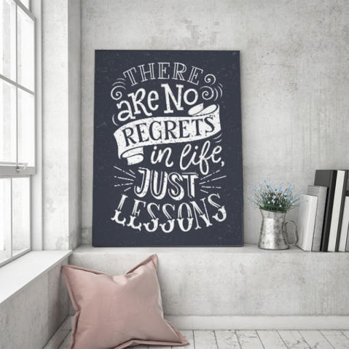 Tablou motivational - There are no regrets in life