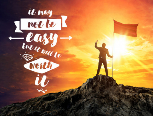 Tablou motivational - It wil be worth it