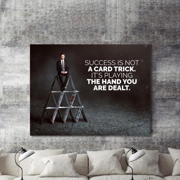 Tablou motivational - Success is not a card trick