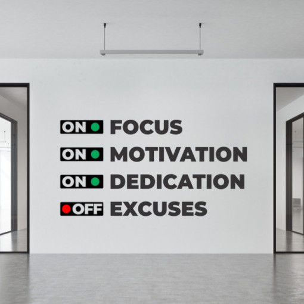 Focus motivation dedication excuses