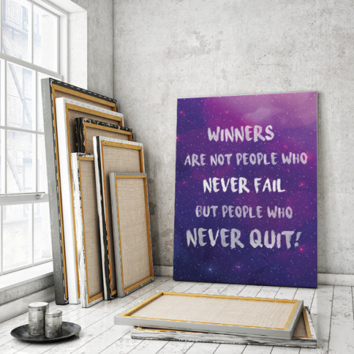 Tablou motivational - Winners are people who never quit