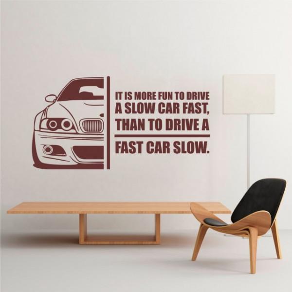 Drive slow - car fast