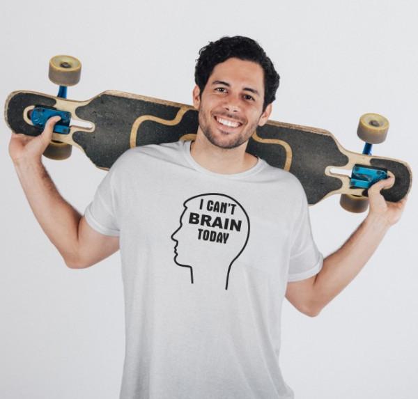 Imprimeu tricou CAN'T BRAIN TODAY