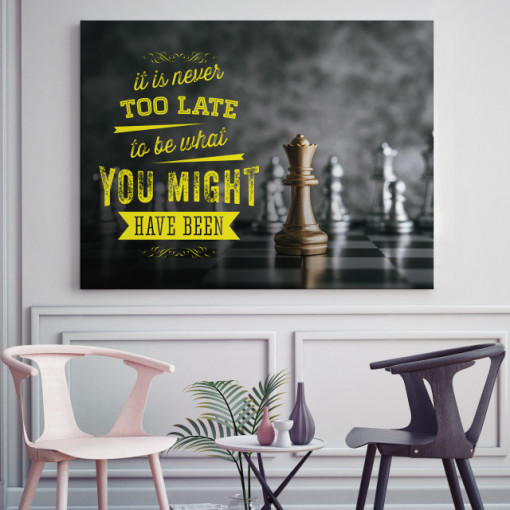 Tablou motivational - It's never too late to be you