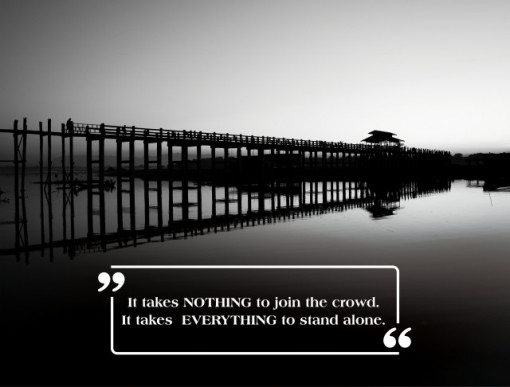 Tablou motivational - It takes everything to stand alone
