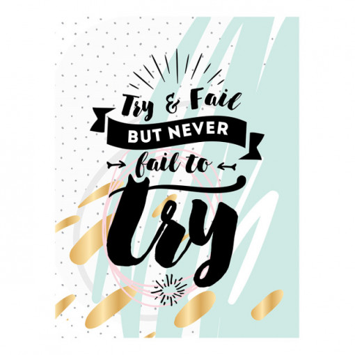 Tablou motivational - Never fail to try
