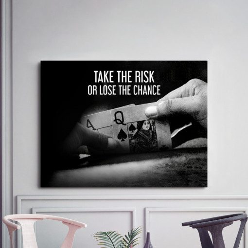Tablou motivational - Take the risk or lose the chance