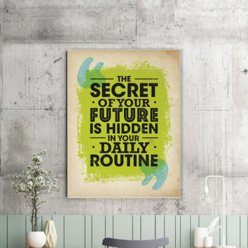Tablou motivational - The secret of your future