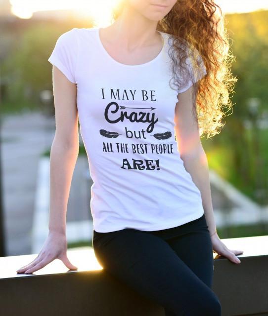 Imprimeu tricou I MAY BE CRAZY