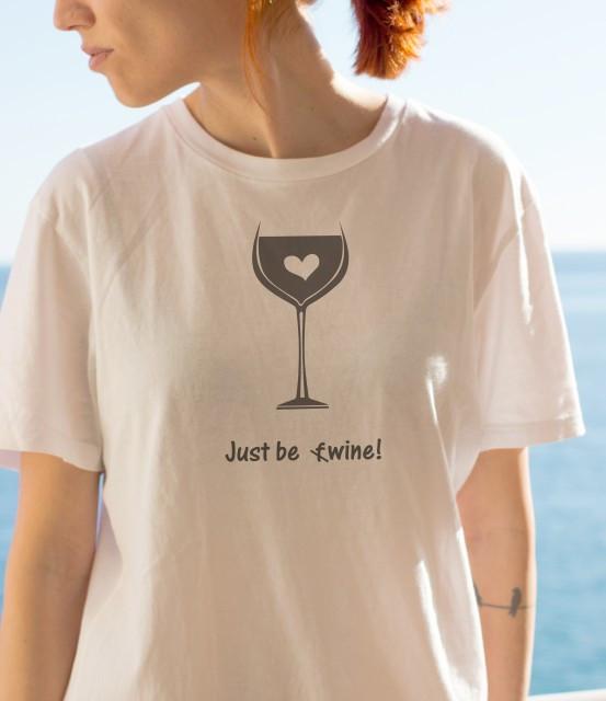 Imprimeu tricou JUST BE WINE!