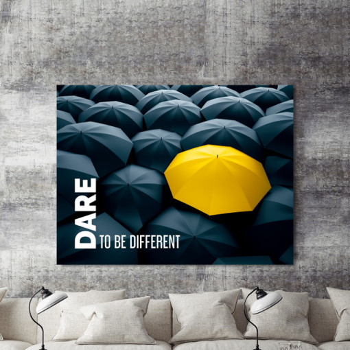 Tablou motivational - Dare to be different