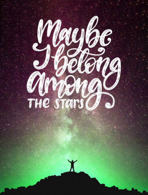 Tablou motivational - Maybe i belong among the stars