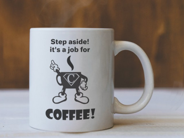 Cana Cu Mesaj - It's A Job For Coffee!