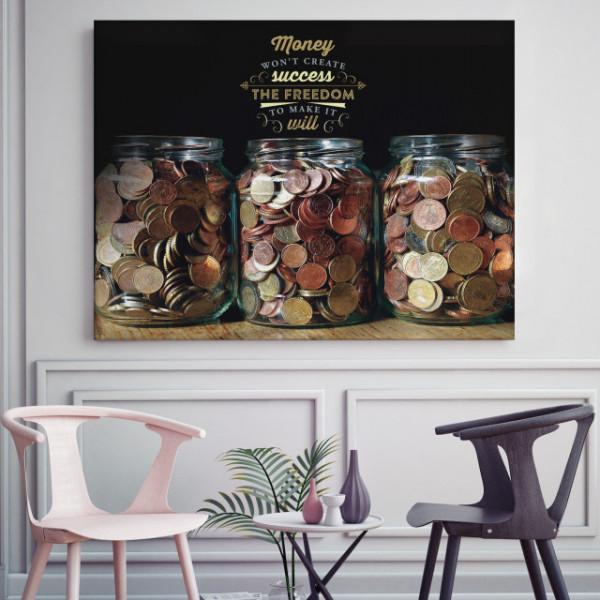 Tablou motivational - Money won't create success
