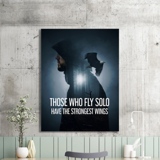 Tablou motivational - Those who fly solo