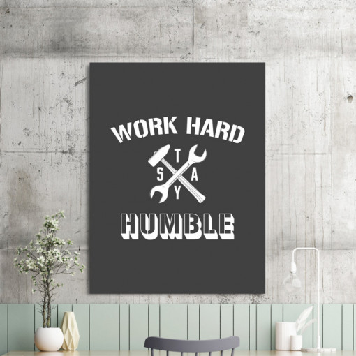 Tablou motivational - Work hard, stay humble