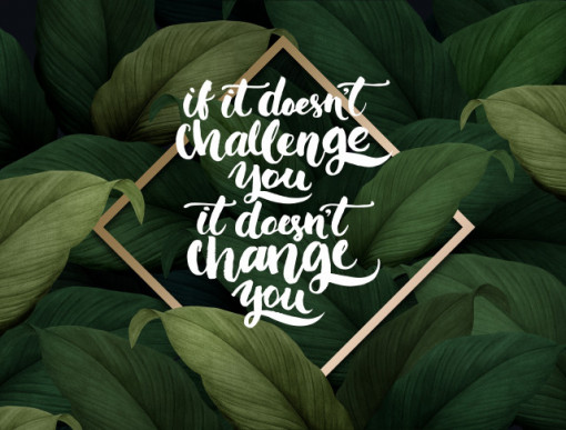 Tablou motivational - If it doesn't challenge you