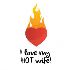 Cana Cu Mesaj - I Love My Hot Wife