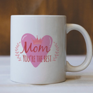 Cana Cu Mesaj - Mom, You Are The Best!