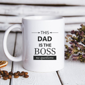 Cana cu Mesaj This Dad Is The Boss