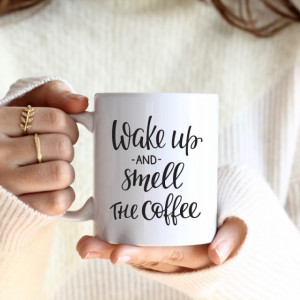 Cana cu Mesaj Wake Up And Smell Coffee
