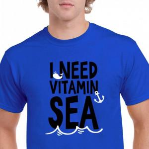 Imprimeu Tricou I Need Vitamin Sea