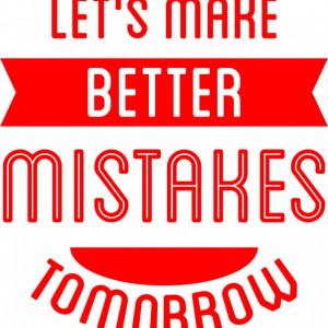 Sticker De Perete Better Mistakes