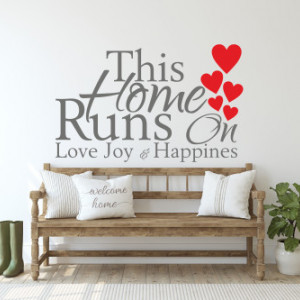 Sticker de Perete This home runs on love joy and happines