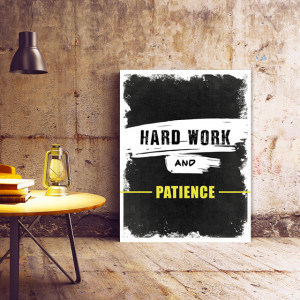 Tablou Motivational - Hard Work And Patience