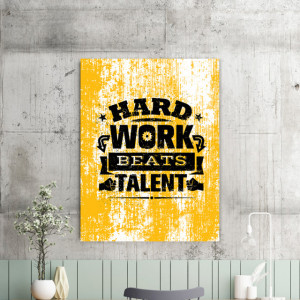 Tablou motivational - Hard work beats talent