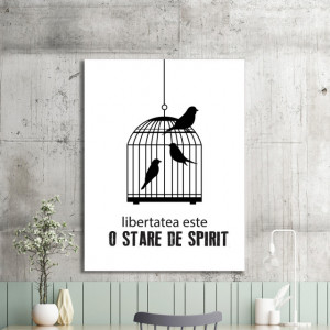 Tablou motivational - Libertatea este o stare de spirit