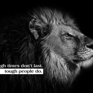 Tablou motivational - Tough times don't last