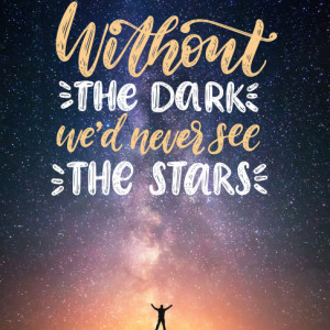 Tablou motivational - Without the dark