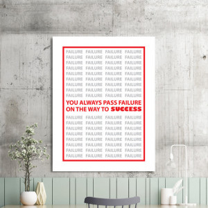 Tablou motivational - You always pass failure