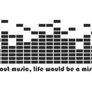 Without Music, life would be a mistake
