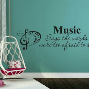 Music says the words we're too afraid to say