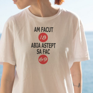 Imprimeu tricou AM FACUT 18 ANI