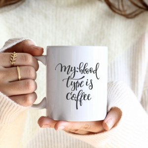 Cana cu Mesaj My Blood Type Is Coffee