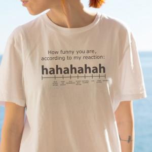 Imprimeu tricou HOW FUNNY YOU ARE