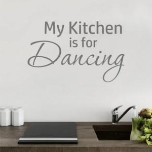 Sticker De Perete My Kitchen Is For Dancing