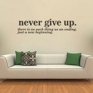 Sticker De Perete Never Give Up - New Beginning