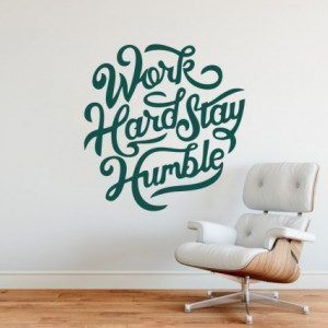 Sticker De Perete Work Hard And Stay Humble