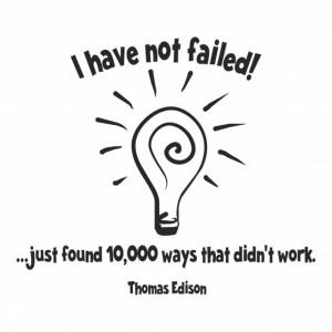 Sticker I Have Not Failed Thomas Edison