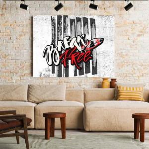 Tablou motivational - Break free (grafitti)