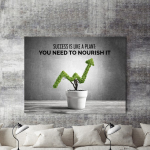 Tablou motivational - Success is like a plant
