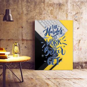 Tablou motivational - The harder you work